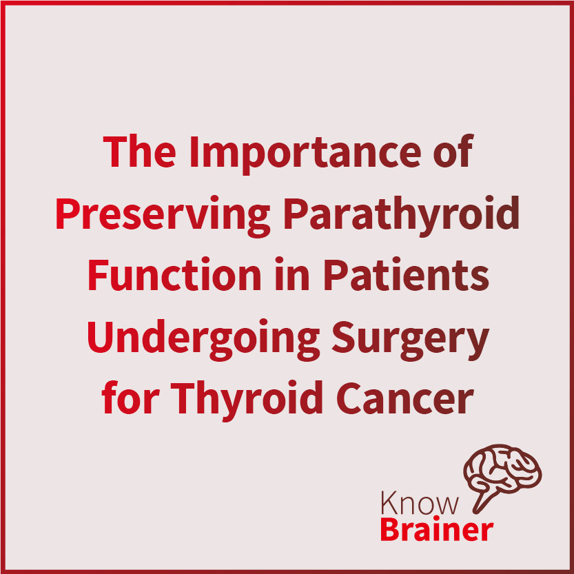 Preserving Parathyroid Function Patients Undergoing Thyroid Cancer